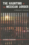 he Haunting of the Mexican Border: A Woman's Journey, front cover